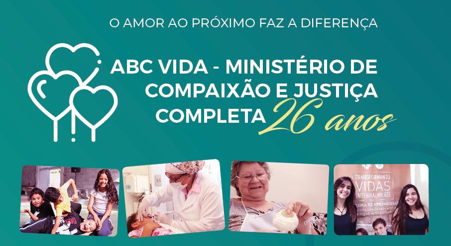 ABC VIDA – Ministério de Compaixão e Justiça completa 26 anos